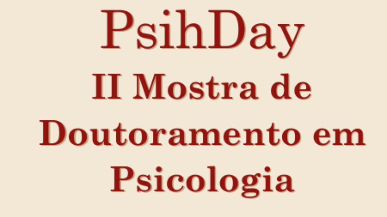 31 de outubro PsihDay - 2.ª Mostra de Doutoramento em Psicologia