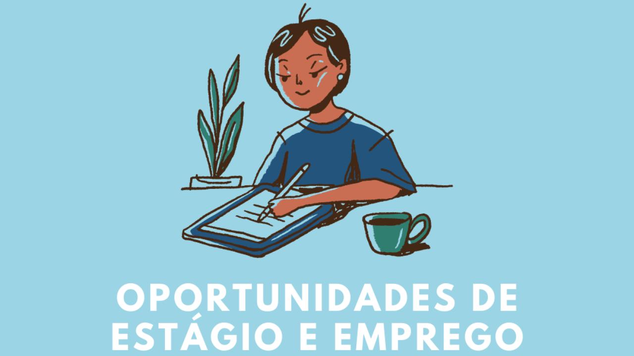 Oportunidades de Estágio e Emprego