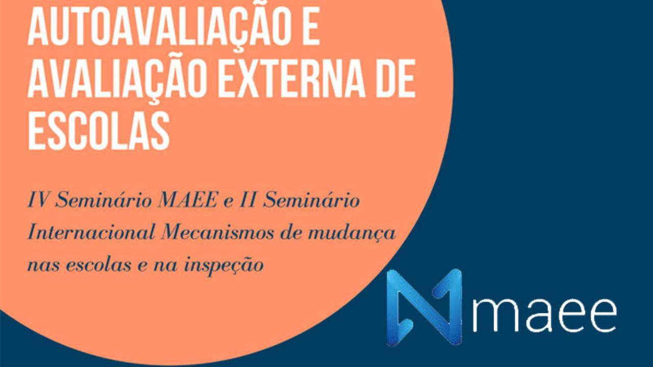 IV Seminário MAEE - Sinergias entre autoavaliação e avaliação externa de escolas