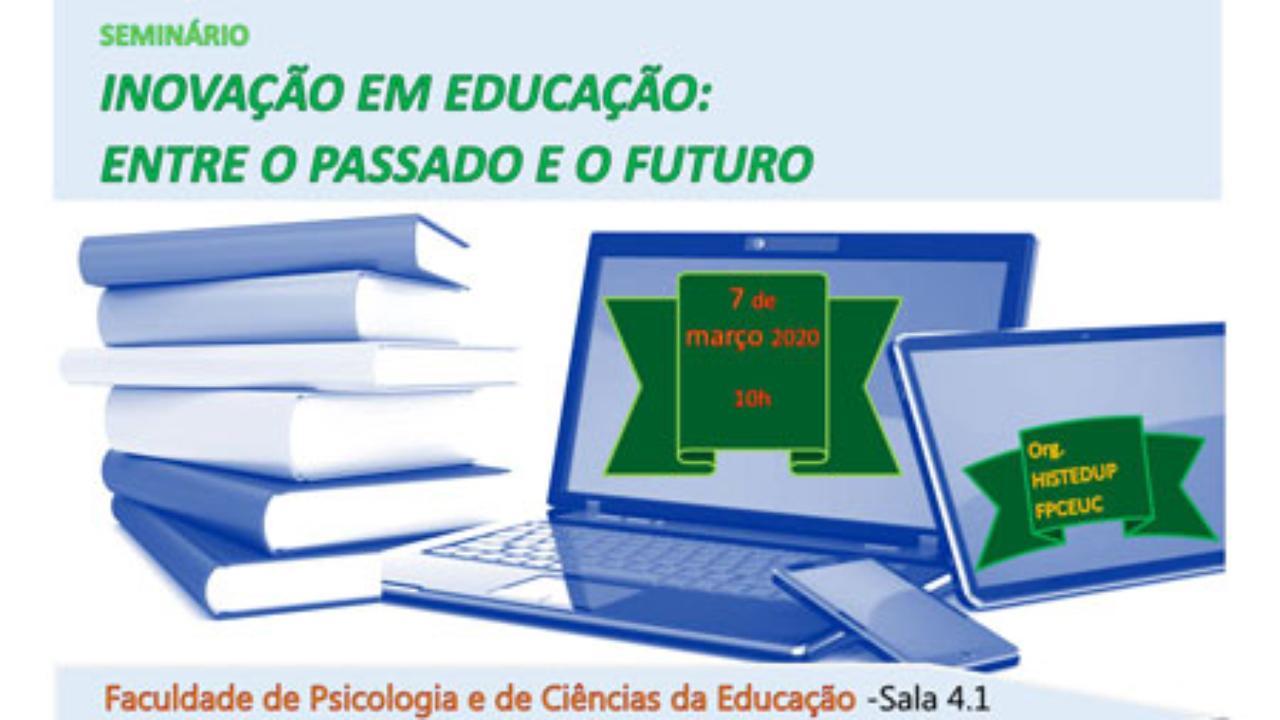 SEMINÁRIO INOVAÇÃO EM EDUCAÇÃO: ENTRE O PASSADO E O FUTURO