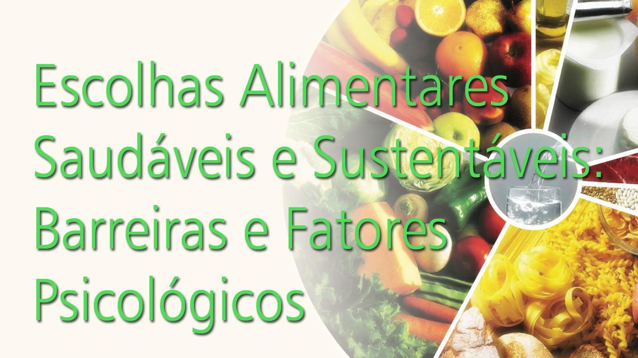 Escolhas Alimentares Saudáveis e Sustentáveis: Barreiras e Fatores Psicológicos