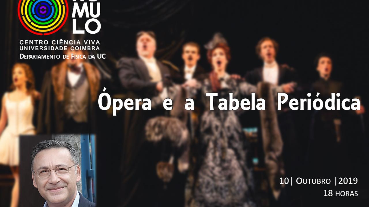 """""""Ópera e a Tabela Periódica"""" com João Paulo André"""