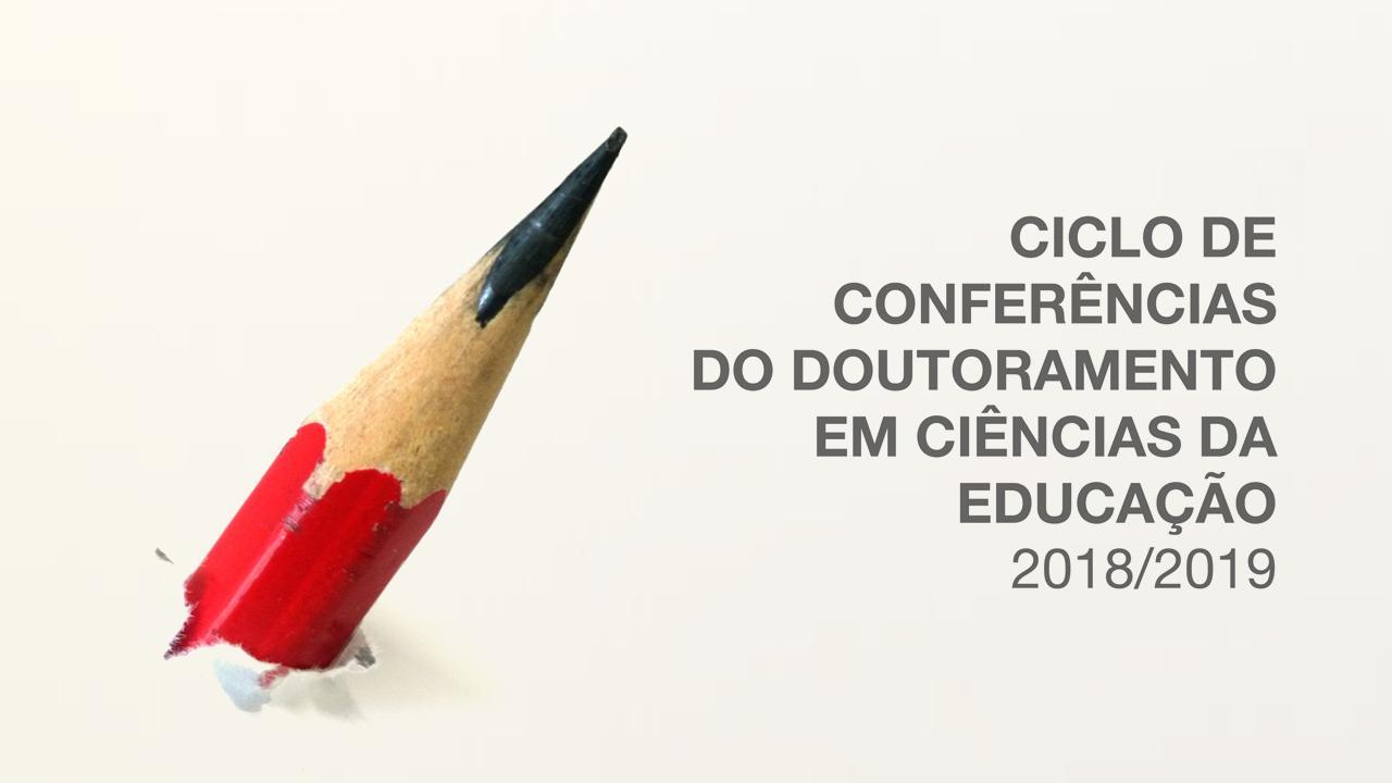 Ciclo de Conferências do Doutoramento em Ciências da Educação