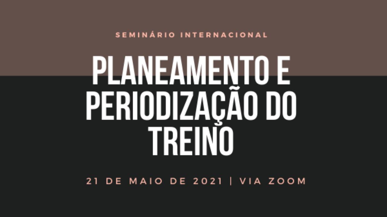 Seminário Internacional de Planeamento e Periodização do Treino