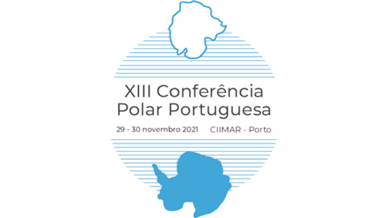 XIII Conferência Portuguesa de Ciências Polares