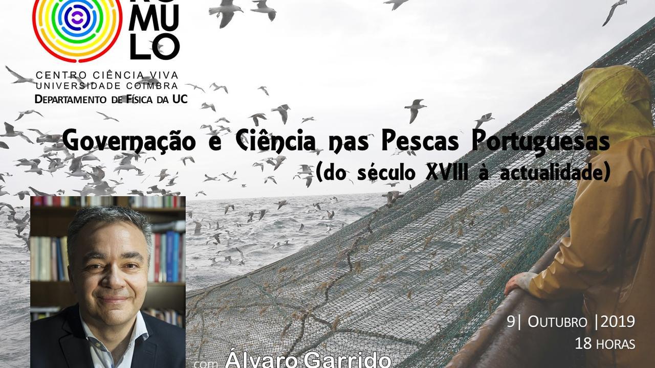 Governação e Ciência nas Pescas Portuguesas (do século XVIII à actualidade) - Álvaro Garrido