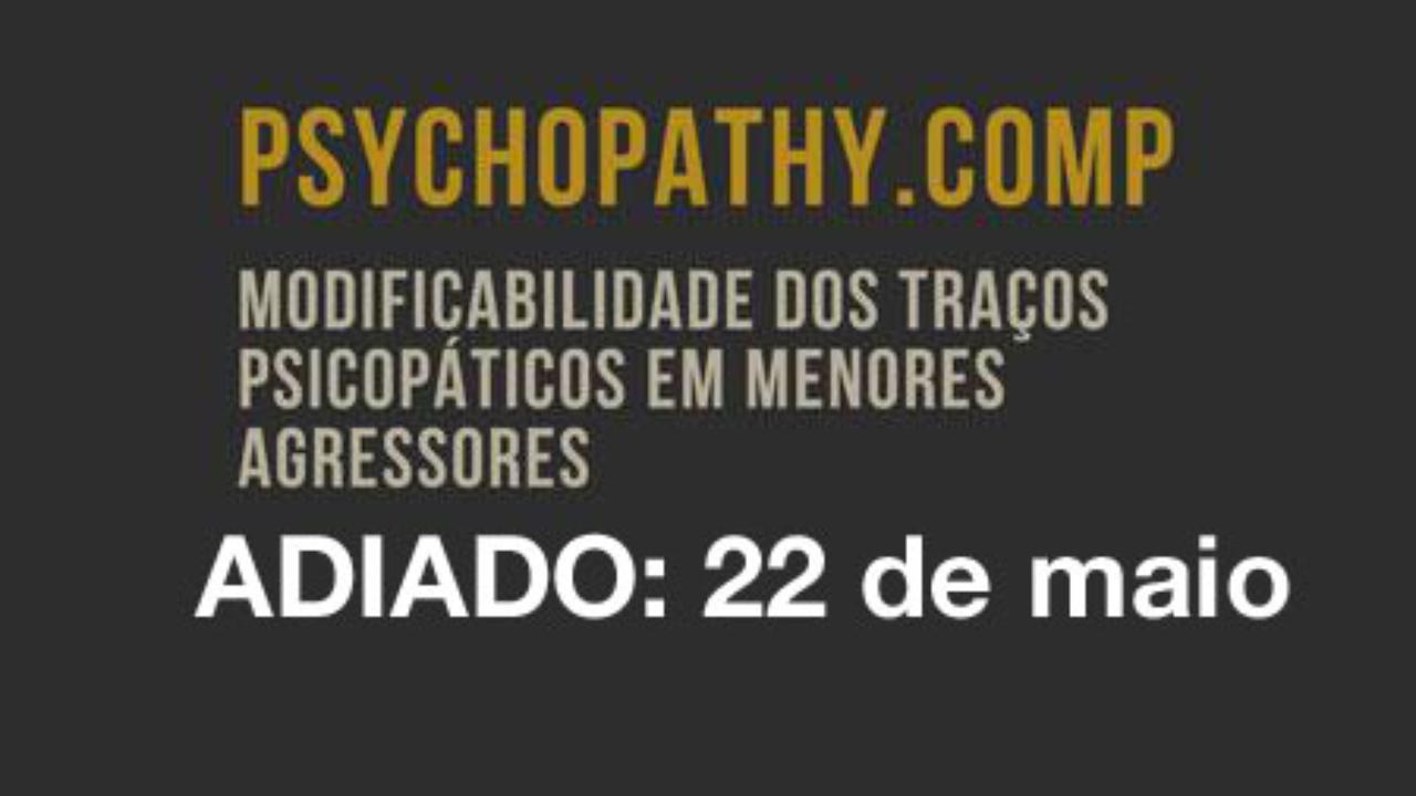 Seminário final do projeto I&D PSYCHOPATHY.COMP