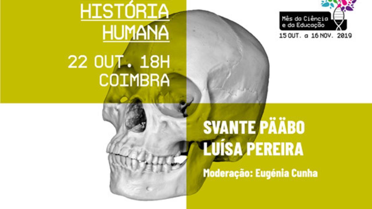 Como a genética conta a nossa grande história humana com Svante Pääbo, Luísa Pereira e moderação de Eugénia Cunha