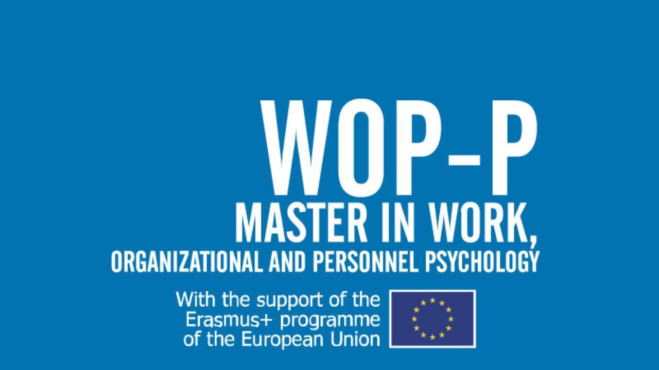 Erasmus Mundus Joint Master Degree in Work, Organizational and Personnel Psychology (WOP-P)
