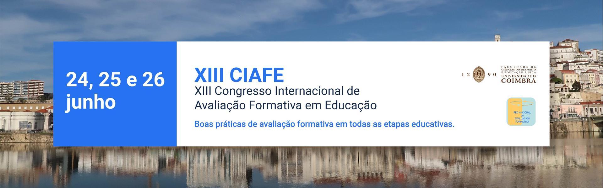 XIII Congresso Internacional de Avaliação Formativa em Educação (XIII CIAFE)